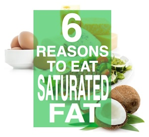 6 reasons to eat saturated fat