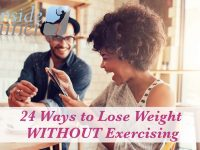 24 Ways to Lose Weight (Without Exercising!)
